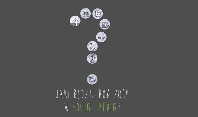 Social media z potencjałem w 2014 – na które trzeba stawiać?