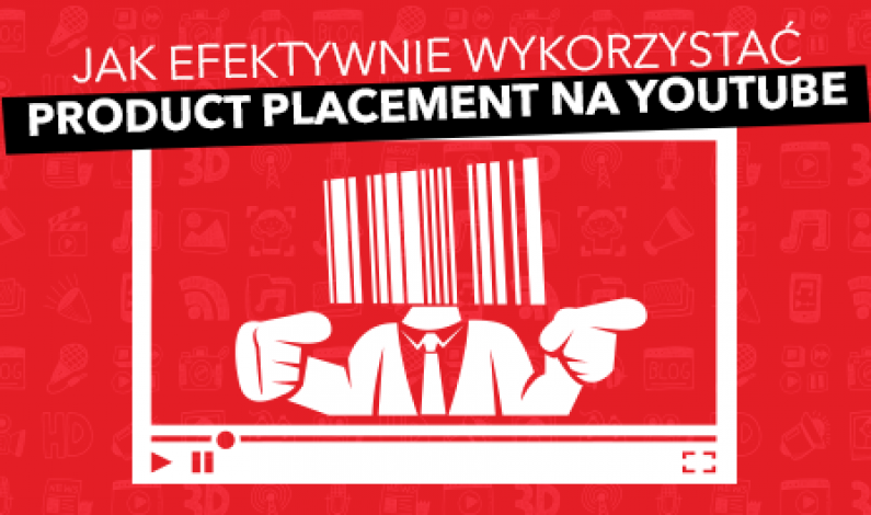 3 sposoby na skuteczny product placement na YouTube