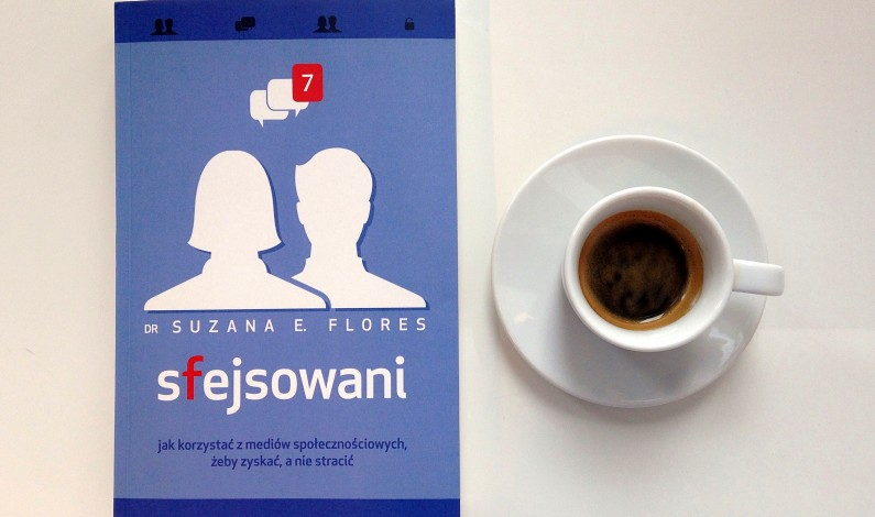 """""""Wolę Facebooka od seksu"""" – recenzja książki """"Sfejsowani"""" dr Suzanny E. Flores"""