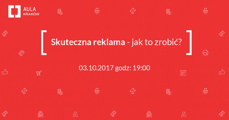 Jak skutecznie reklamować się w internecie i sprzedawać? Aula Polska ponownie w Krakowie