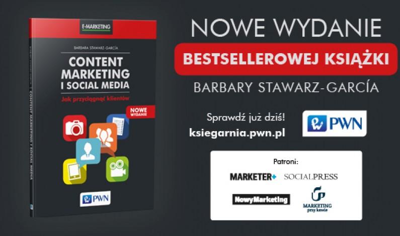 """""""Content marketing i social media. Jak przyciągnąć klientów"""" – II wydanie książki Barbary Stawarz-García"""