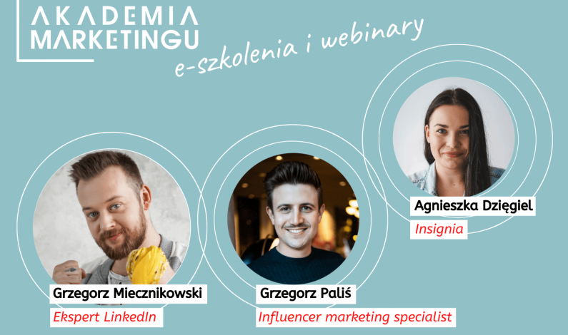 Influencer marketing i promocja w social media tematami najbliższych webinarów Akademii Marketingu