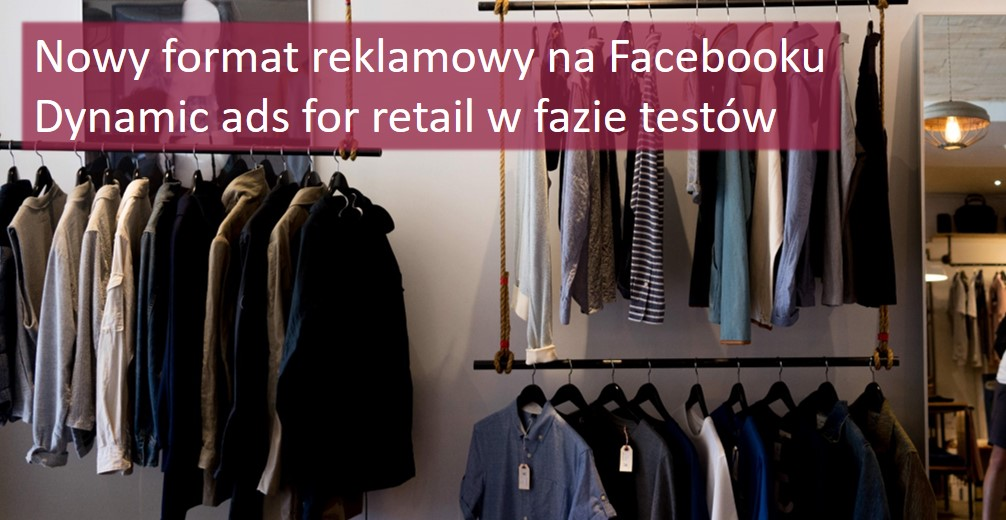 Nowy-format-reklamowy-na-Facebooku_dynamic-ads-for-retail-na-Facebooku_Catvertiser-blog_grafika