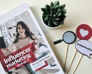 """fot. Jak współpracować z influencerami? Recenzujemy książkę """"Influencer marketing od A do Z"""""""