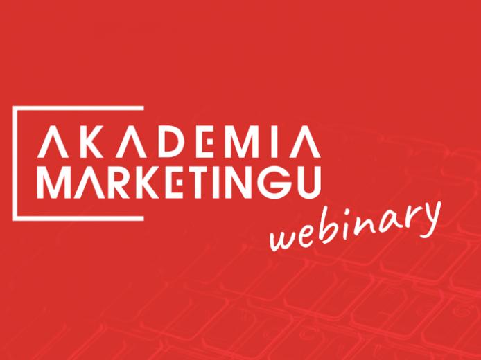 Startuje cykl darmowych webinarów Akademii Marketingu