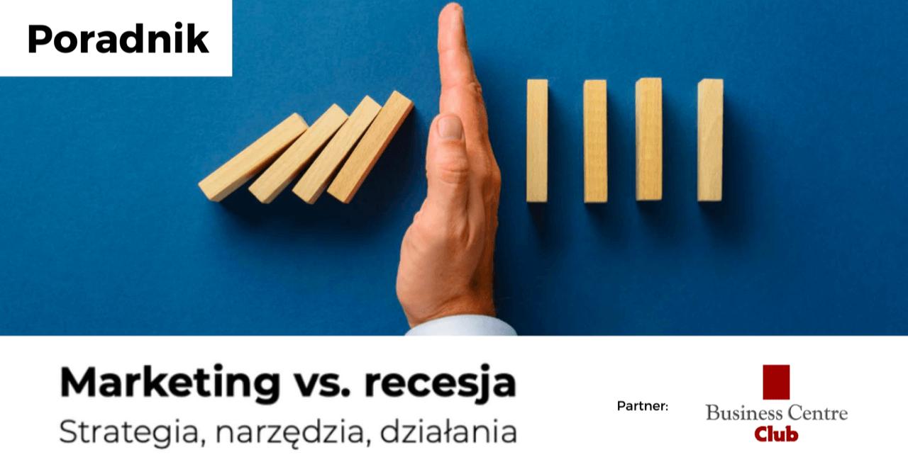 Poradnik: Marketing vs recesja